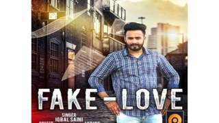 Fake Love Iqbal Saini Full Audio Song