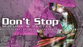 MJFuNk & PeeTee - Don't Stop (Original Mix)