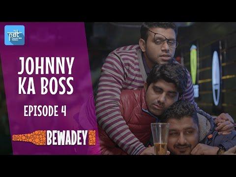 PDT Bewadey (Drunkmates) | S01E04 | Johnny Ka Boss | Indian Web Series | The Office | heypdt