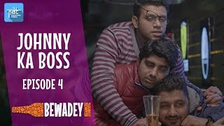 PDT Bewadey (Drunkmates) | S01E04 | Johnny Ka Boss | Indian Web Series | The Office | heypdt