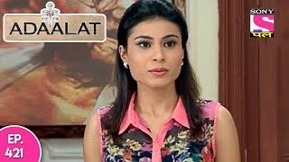 Adaalat - अदालत - Episode  421 - 18th  November , 2017