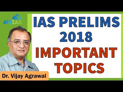 Important Topics for IAS Prelims 2018 Current Affairs UPSC Civil Services Dr. Vijay Agrawal AFEIAS