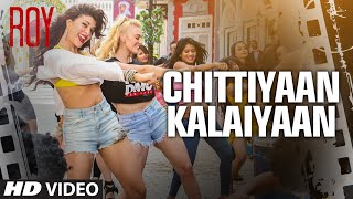 'Chittiyaan Kalaiyaan' VIDEO SONG | Roy | Meet Bros Anjjan, Kanika Kapoor | T-SERIES