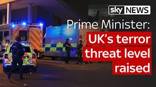 Theresa May: UK's terror threat level raised to critical after Manchester Attack