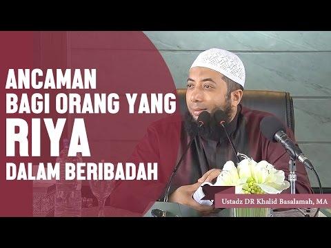 Xxx Mp4 Ancaman Bagi Orang Yang Riya Dalam Beribadah Ustadz DR Khalid Basalamah MA 3gp Sex