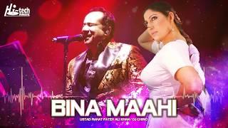 BINA MAAHI || RAHAT FATEH ALI KHAN || BOLLYWOOD SONG 2018  || DJ CHINO || HI-TECH MUSIC