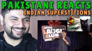 Pakistani Reacts to INDIAN SUPERSTITIONS | Stand-up comedy by Raunaq Rajani
