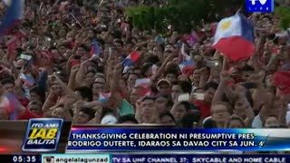 Thanksgiving celebration ni presumptive Pres. Rodrigo Duterte, idaraos sa Davao City sa June 4
