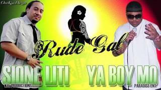 Sione Liti & Ya Boy Mo - Rude Gal ~~~ISLAND VIBE~~~