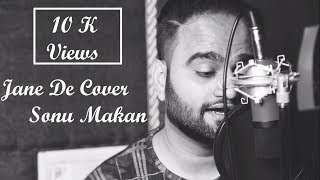 Jaane De Cover Sonu Makan Sm Music Records Atif Aslam Qarib Qarib Singlle Irrfan Khan Parvathy