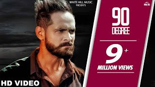 90 Degree (Full Song) | Sukhpal Channi | Parmish Verma | Latest Punjabi Song | White Hill Music