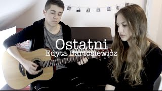 Ostatni - Edyta Bartosiewicz | Magda Bereda (cover)