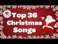 Top 36 Popular Christmas Songs and Carols Playlist 🎅