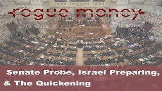 Rogue Mornings: Senate Probe, Israel Preparing & The Quickening (10/19/2017)