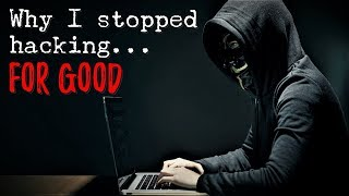 """""""Why I stopped hacking....FOR GOOD!"""" [NoSleep] *COMPLETE SERIES*"""