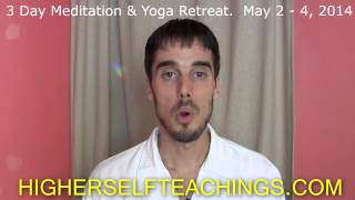 3 Day Higher Self Meditation & Yoga Retreat -- ON SKYPE -- May 2-4, 2014