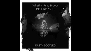 Whethan Feat. Broods - Be Like You (RASTY Bootleg) [free download not official future house remix]