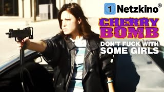 Cherry Bomb - Don't Fuck With Some Girls (Actionfilme auf Deutsch anschauen in voller Länge)