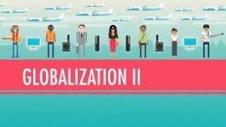 Globalization II - Good or Bad?: Crash Course World History #42