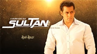 Rab Razi | Sultan Movie Song 2016 | Salman Khan