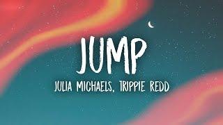 Julia Michaels - Jump (Lyrics) feat. Trippie Redd