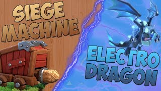 SIEGE MACHINE VS THE ELECTRO DRAGON! WHAT HAPPENS NEXT?! - Clash Of Clans!