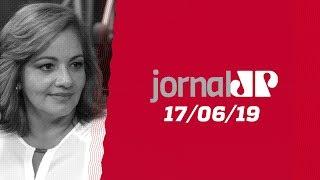 Jornal Jovem Pan - 17/06/19