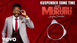Killer T - Kuspender Sometime (Official Audio)