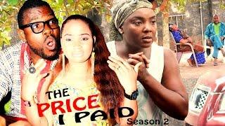 The Price I Paid Season 2  - 2016 Latest Nigerian Nollywood Movies.