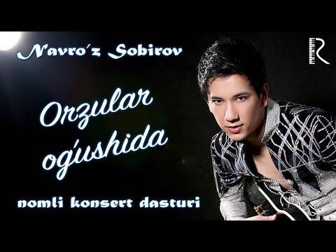 Navro z Sobirov Orzular og'ushida nomli konsert dasturi 2012