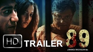 89 OFFICIAL TRAILER [HD] | Manoj Michigan | Saswata Chatterjee, Raima Sen, Shataf Figar | 2015