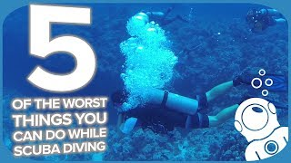 5 Of The Worst Things You Can Do While Scuba Diving