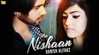 Tera Nishaan - Danish Alfaaz - Official Video - Latest Hindi Songs 2016
