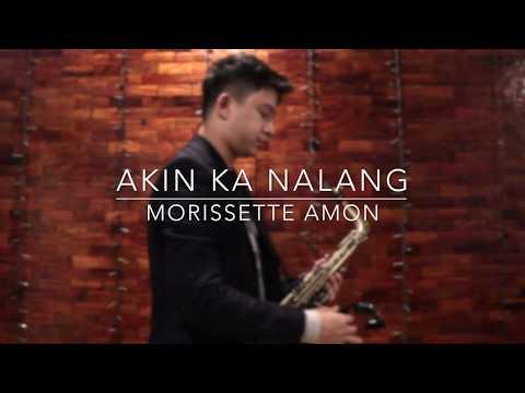 Xxx Mp4 Akin Ka Nalang Morissette Amon Saxophone Cover Saxserenade 3gp Sex