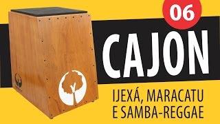 Curso de Cajon - Aula 06 (Ritmos: Ijexá, Maracatu e Samba Reggae)