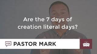 Are The 7 Days Of Creation Literal Days?