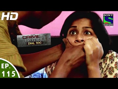 Xxx Mp4 Crime Patrol Dial 100 क्राइम पेट्रोल Tiraskaar 2 Episode 115 22nd March 2016 3gp Sex