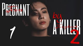 +21 [FF/Jungkook] Pregnant by a killer [Season 2] CH01