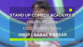 Stand Up Comedy Academy 3 : Karyn, Medan - Kids Jaman Now