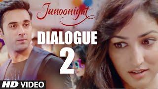 JUNOONIYAT Dialogue Promo - Yeh Kaisa Pyaar | Pulkit Samrat, Yami Gautam | T-Series