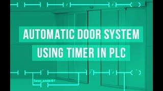 Automatic Door System Using Timer In PLC | PLC Ladder | PLC PROGRAMMING TUTORIAL FOR BEGINNERS