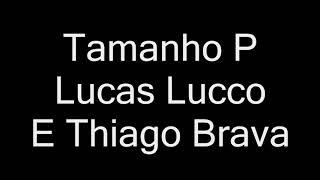 Lucas Lucco E Thiago Brava - Tamanho P (letra) #DeBoaNaLagoa