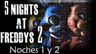 5 NIGHTS AT FREDDY´S 2 - Noches 1 y 2, la venganza de Freddy!!!   Gameplay Español