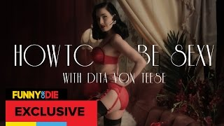 How To Be Sexy with Dita Von Teese