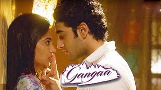 Sagar & Ganga To Get INTIMATE | Gangaa