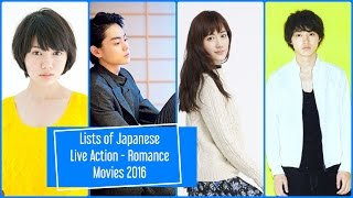 Lists of Japanese Live Action  - Romance Movies 2016
