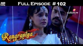 Rangrasiya - Full Episode 102 - With English Subtitles
