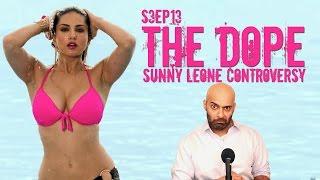 BollywoodGandu - The Dope - Sunny Leone Controversy - Season 03 - Ep 13