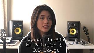 Hayaan Mo Sila - Ex Battalion & O.C Dawgs (Cover)
