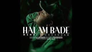 Mehdi Moghadam - Halam Bade ( New-2017)